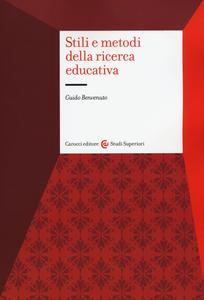 Libro Stili e metodi della ricerca educativa Guido Benvenuto