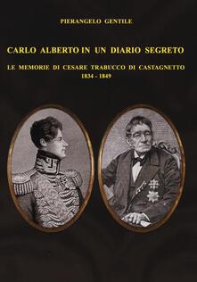 Carlo Alberto in un diario segreto. Le memorie di Cesare Trabucco di Castagnetto (1834-1849).pdf