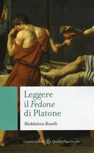 Libro Leggere il «Fedone» di Platone Maddalena Bonelli