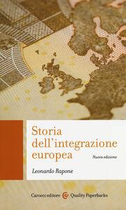 Foto Cover di Storia dell'integrazione europea, Libro di Leonardo Rapone, edito da Carocci