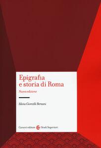 Foto Cover di Epigrafia e storia di Roma, Libro di Silvia Giorcelli Bersani, edito da Carocci