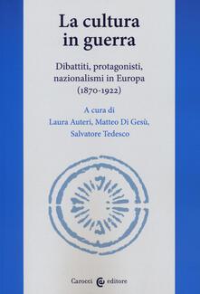 La cultura in guerra. Dibattiti, protagonisti, nazionalismi in Europa (1870-1922).pdf