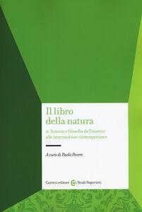 Libro Il libro della natura. Vol. 2: Scienze e filosofia da Einstein alle neuroscienze contemporanee.