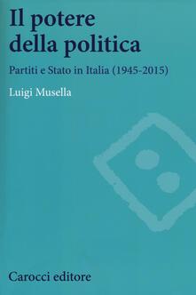 Promoartpalermo.it Il potere della politica. Partiti e Stato in Italia (1945-2015) Image