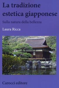 La tradizione estetica giapponese. Sulla natura della bellezza