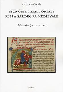 Signorie territoriali nella Sardegna medievale. I Malaspina (secc. XIII-XIV).pdf
