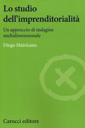 Lo studio dell'imprenditorialità. Un approccio di indagine multidimensionale