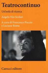 Libro Teatrocontinuo. Un'isola di ricerca Angelo N. Scolari