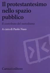 Il protestantesimo nello spazio pubblico. Il contributo del metodismo
