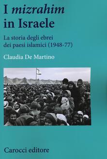 Listadelpopolo.it I «mizrahim» in Israele. La storia degli ebrei dei Paesi islamici (1948-77) Image
