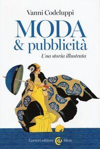 Foto Cover di Moda & pubblicità. Una storia illustrata, Libro di Vanni Codeluppi, edito da Carocci