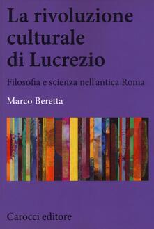 Ristorantezintonio.it La rivoluzione culturale di Lucrezio. Filosofia e scienza nell'antica roma Image