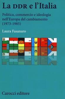 Festivalpatudocanario.es La DDR e l'Italia. Politica, commercio e ideologia nell'Europa del cambiamento (1973-1990) Image