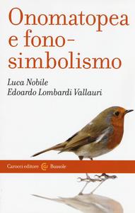 Libro Onomatopea e fonosimbolismo Luca Nobile , Edoardo Lombardi Vallauri