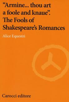«Armine... thou art a foole and knaue». The Fools of Shakespeares Romances.pdf