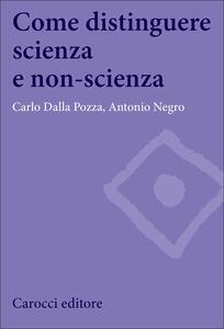 Libro Come distinguere scienza e non-scienza Carlo Dalla Pozza Antonio Negro