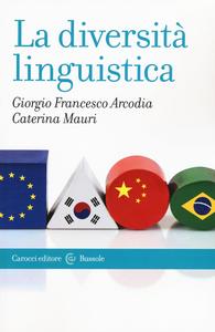 Libro La diversità linguistica Giorgio F. Arcodia , Caterina Mauri