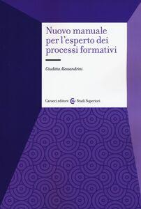 Libro Nuovo manuale per l'esperto dei processi formativi Giuditta Alessandrini