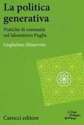 La politica generativa. Pratiche di comunità nel laboratorio Puglia