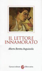 Libro Il lettore innamorato Alberto Beretta Anguissola