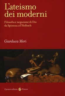 Ipabsantonioabatetrino.it L' ateismo dei moderni. Filosofia e negazione di Dio da Spinoza a D'Holbach Image