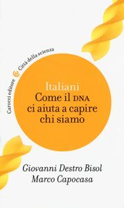 Libro Italiani. Come il DNA ci aiuta a capire chi siamo Giovanni Destro Bisol , Marco Capocasa
