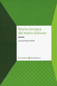 Libro Storia europea del teatro italiano