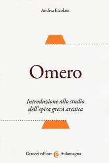 Librisulrazzismo.it Omero. Introduzione allo studio dell'epica greca arcaica Image