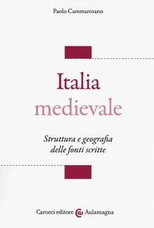 Italia medievale. Struttura e geografia delle fonti scritte.pdf