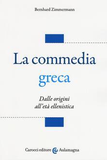 Listadelpopolo.it La commedia greca. Dalle origini all'età ellenistica Image