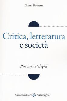 Writersfactory.it Critica, letteratura e società. Percorsi antologici Image