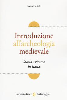 Introduzione allarcheologia medievale. Storia e ricerca in Italia.pdf