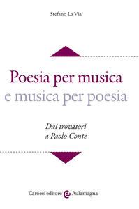 Poesia per musica e musica per poesia. Dai trovatori a Paolo Conte. Con CD-ROM