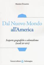 Dal nuovo mondo all'America. Scoperte geografiche e colonialismo (secoli XV-XVI)