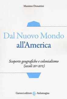 Dal nuovo mondo allAmerica. Scoperte geografiche e colonialismo (secoli XV-XVI).pdf