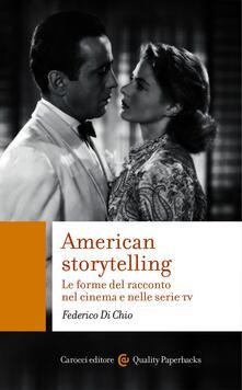 American storytelling. Le forme del racconto nel cinema e nelle serie tv - Federico Di Chio - ebook