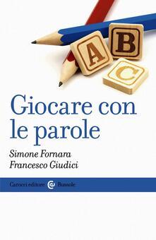 Giocare con le parole - Simone Fornara,Francesco Giudici - ebook