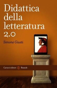 Didattica della letteratura 2.0 - Simone Giusti - ebook