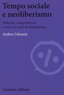 Tempo sociale e neoliberismo. Velocità, competizione e nuove forme di alienazione.pdf