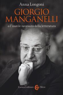 Ristorantezintonio.it Giorgio Manganelli o l'inutile necessità della letteratura Image