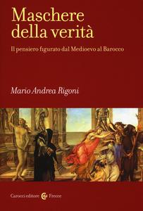 Libro Maschere della verità. Il pensiero figurato dal Medioevo al Barocco Mario A. Rigoni