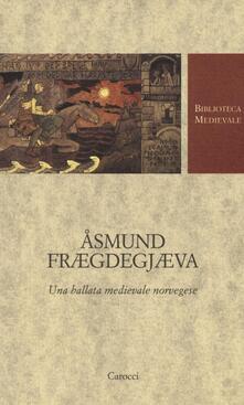 Amatigota.it Åsmund Frægdegjæva. Una ballata medievale norvegese. Testo norvegese a fronte Image