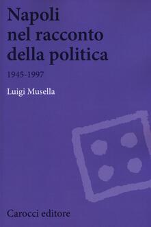 Rallydeicolliscaligeri.it Napoli nel racconto della politica 1945-1997 Image