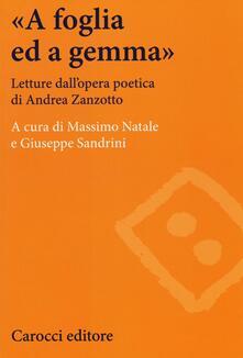 Amatigota.it «A foglia ed a gemma». Letture dall'opera poetica di Andrea Zanzotto Image