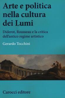 Premioquesti.it Arte e politica nella cultura dei Lumi. Diderot, Rousseau e la critica dell'antico regime artistico Image