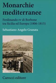 Daddyswing.es Monarchie mediterranee. Ferdinando IV di Borbone tra Sicilia ed Europa (1806-1815)  Image
