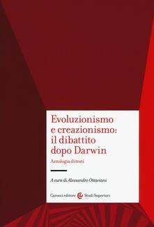 Winniearcher.com Evoluzionismo e creazionismo: il dibattito dopo Darwin. Antologia di testi Image