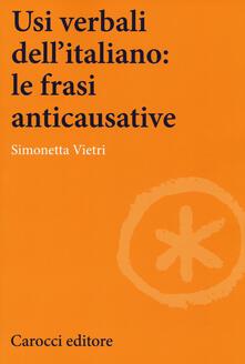 Vitalitart.it Usi verbali dell'italiano: le frasi anticausative Image