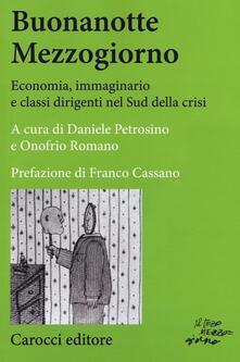 Buonanotte mezzogiorno. Economia, immaginario e classi dirigenti nel Sud della crisi.pdf