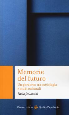 Festivalpatudocanario.es Memorie del futuro. Un percorso tra sociologia e studi culturali Image